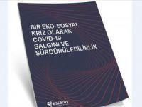 ESCARUS'tan 'Covid-19 Salgını ve Sürdürülebilirlik' Raporu