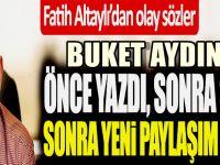 Fatih Altaylı'nın Buket Aydın Yalanlaması Olay oldu! Önce yazdı sonra...