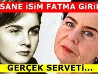 Eskiden Rekortmende olan Usta isim Fatma Girik Mevcut Servetini böyle açıkladı