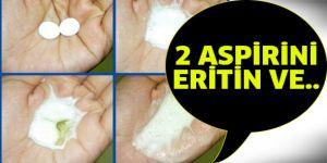 Bakın aspirin ne işlerinize yarayabiliyormuş?