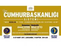 Tbmm Başkan Vekili Ahmet Aydın, Cumhurbaşkanlığı Hükumet Sistemini Anlatacak