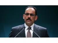 Cumhurbaşkanlığı Sözcüsü Kalın: Rejimin Meşru Güç Olma İddiasından Vazgeçmesi Gerektiğini Gösterdi