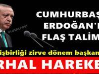Cumhurbaşkanı Erdoğan'dan Son dakika talimatı