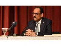 Cumhurbaşkanlığı Sözcüsü Kalın: Tepeden İnmeci Yaklaşımları Külliyen Reddederiz