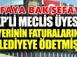 AKP'li Meclis üyesi iş yerinin faturalarını belediyeye ödetmiş!